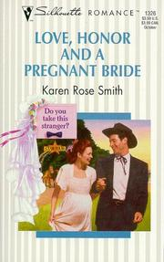 Cover of: Love, honor and a pregnant bride