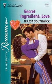 Cover of: Secret Ingredient: Love (Valentine Theme) (Silhouette Romance, No 1495)