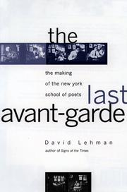 Cover of: The Last Avant-Garde: the making of the New York School of Poets