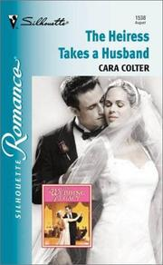 Cover of: Heiress Takes A Husband (The Wedding Legacy) | Cara Colter
