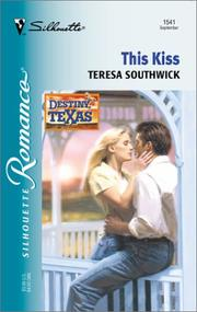 Cover of: This Kiss (Destiny, Texas) | Teresa Southwick