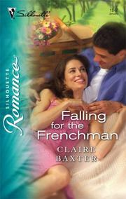 Cover of: Falling For The Frenchman | Claire Baxter