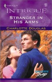 Cover of: Stranger in His Arms (Harlequin Intrigue, No. 611)(Identity Swap) | Charlotte Douglas