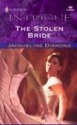 Cover of: The stolen bride | Jacqueline Diamond