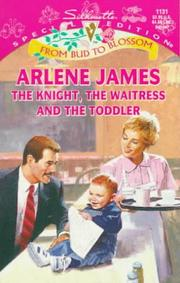 Cover of: The Knight The Waitress And The Toddler | Arlene James