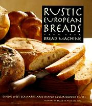Cover of: Rustic European breads from your bread machine