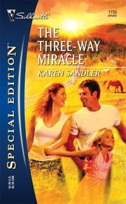 Cover of: The Three-Way Miracle (Silhouette Special Edition No. 1733) (Silhouette Special Edition) | Karen Sandler