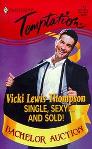 Cover of: Single, Sexy ... And Sold! (Bachelor Auction) (Harlequin Temptation, 721) | Vicki Lewis Thompson
