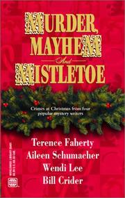 Cover of: Murder, Mayhem And Mistletoe by Terence Faherty, Aileen Schumacher, Wendy Lee, Bill Crider