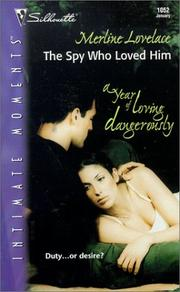 Cover of: Spy Who Loved Him (A Year Of Loving Dangerously) by Merline Lovelace