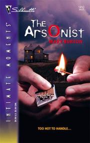 Cover of: The Arsonist (Silhouette Intimate Moments No. 1410) | Mary Burton