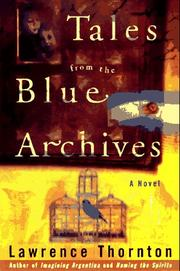 Cover of: Tales from the blue archives | Lawrence Thornton