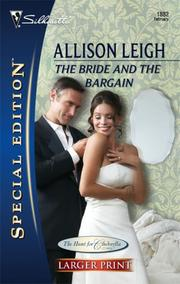 Cover of: The Bride And The Bargain (Silhouette Special Edtion Series - Larger Print) | Allison Leigh