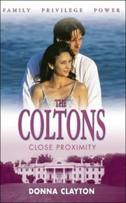Cover of: Close Proximity (Coltons) | Donna Clayton