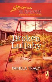 Cover of: Broken Lullaby (Steeple Hill Love Inspired Suspense #93) | Pamela Tracy