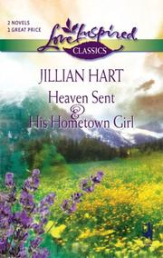 Cover of: Heaven Sent/His Hometown Girl (Love Inspired Romance 2-in-1)