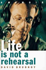 Cover of: Life is not a rehearsal | David Brudnoy