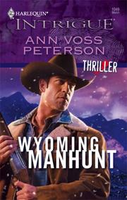 Cover of: Wyoming Manhunt (Harlequin Intrigue Series) | Ann Voss Peterson