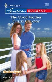 Cover of: The Good Mother | Shelley Galloway
