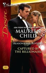 Cover of: Captured By The Billionaire (Silhouette Desire) | Maureen Child