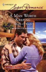 Cover of: A Man Worth Keeping | Molly O