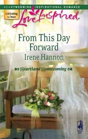 Cover of: From This Day Forward (Heartland Homecoming, Book 1) (Love Inspired #419) | Irene Hannon