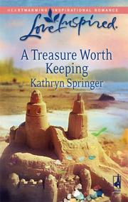 Cover of: A Treasure Worth Keeping (Love Inspired #436) | Kathryn Springer