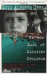 Cover of: By the lake of sleeping children: the secret life of the Mexican border
