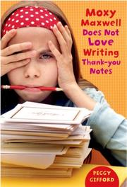 Cover of: Moxy Maxwell Does Not Love Writing Thank You Notes