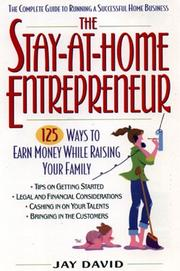 Cover of: The Stay-At-home Entrepreneur: