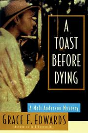 Cover of: A toast before dying | Grace F. Edwards