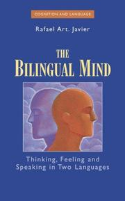 Cover of: The Bilingual Mind: Thinking, Feeling and Speaking in Two Languages (Cognition and Language: A Series in Psycholinguistics) | Rafael Art Javier