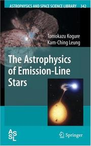 The Astrophysics of Emission-Line Stars (Astrophysics and Space Science Library) (Astrophysics and Space Science Library) (Astrophysics and Space Science Library) by Tomokazu Kogure, Kam-Ching Leung