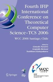 Cover of: Fourth IFIP International Conference on Theoretical Computer Science - TCS 2006 | IFIP International Conference on Theoretical Computer Science (4th 2006 Santiago, Chile)