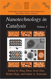 Cover of: Nanotechnology in Catalysis 3 (Nanostructure Science and Technology) |