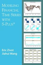 Modeling Financial Time Series With S-Plus by Eric Zivot, Jiahui Wang