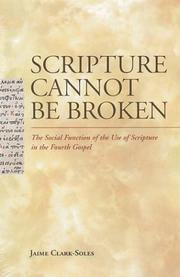 Cover of: Scripture Cannot Be Broken | Jaime Clark-Soles