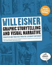 Cover of: Graphic storytelling and visual narrative: principles and practices from the legendary cartoonist