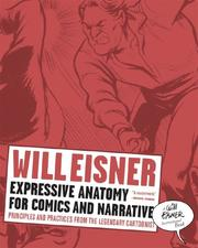 Cover of: Expressive Anatomy for Comics and Narrative: Principles and Practices from the Legendary Cartoonist