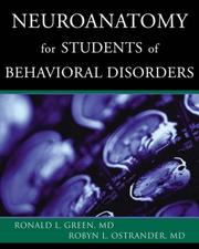 Cover of: Neuroanatomy for Students of Behavioral Disorders | Ronald L. Green