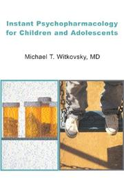 Cover of: Instant Psychopharmacology for Children and Adolescents | Michael T. Witkovsky