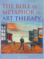 Cover of: The Role of Metaphor in Art Therapy | Bruce L. Moon
