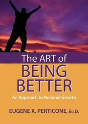 Cover of: The Art of Being Better | Eugene X. Perticone