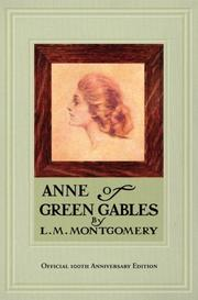 Cover of: Anne of Green Gables, 100th Anniversary Edition