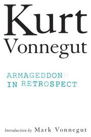 Cover of: Armageddon in Retrospect: and other new and unpublished writings on war and peace