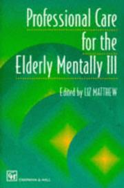 Cover of: Professional Care for the Elderly Mentally Ill | L. Matthew