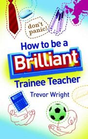 Cover of: How to be a Brilliant Teacher | Trevor Wright