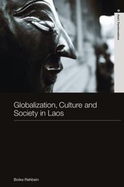 Cover of: Globalization, Culture and Society in Laos | Boike Rehbein