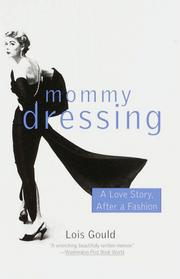 Cover of: Mommy Dressing | Lois Gould