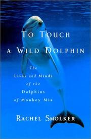 Cover of: To Touch a Wild Dolphin | Rachel Smolker